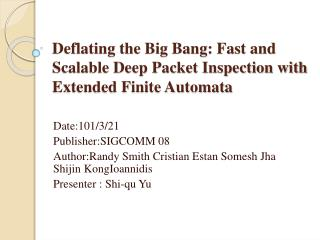 Deflating the Big Bang: Fast and Scalable Deep  Packet Inspection  with Extended Finite Automata
