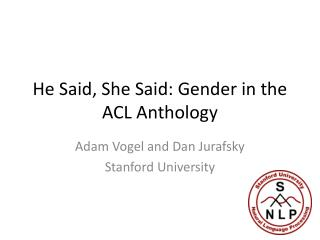 He Said, She Said: Gender in the ACL Anthology