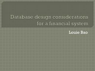 Database  design considerations  for a financial system