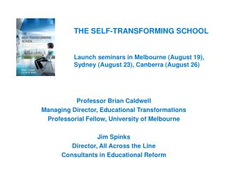 Professor Brian Caldwell Managing Director, Educational Transformations