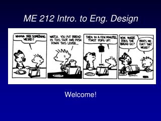 ME 212 Intro. to Eng. Design