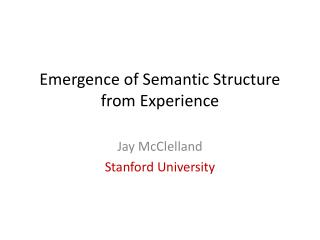 Emergence of Semantic Structure from Experience
