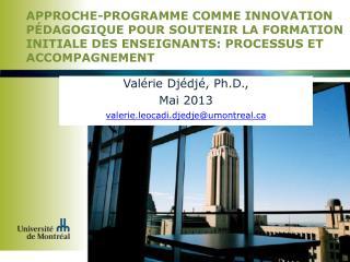 Valérie Djédjé, Ph.D., Mai 2013 v alerie.leocadi.djedje@umontreal