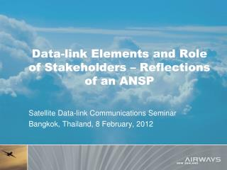 Data-link Elements and Role of Stakeholders � Reflections of an ANSP