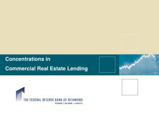 Concentrations in  Commercial Real Estate Lending
