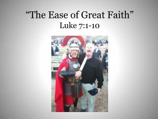 """The Ease of Great Faith"" Luke 7:1-10"