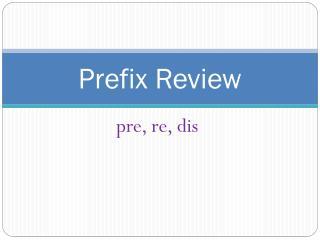 Prefix Review