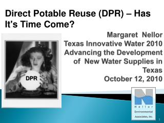 Direct  Potable Reuse (DPR) – Has It's Time Come ?