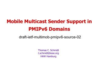 Mobile Multicast Sender Support in PMIPv6 Domains  draft-ietf-multimob-pmipv6-source-02