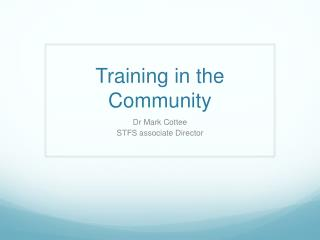 Training in the Community
