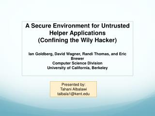 A Secure Environment for Untrusted Helper Applications ( Confining the Wily Hacker )