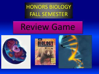 HONORS BIOLOGY FALL SEMESTER