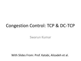 Congestion Control: TCP & DC-TCP