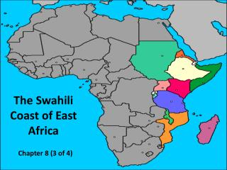 The Swahili Coast of East Africa