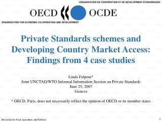 Private Standards schemes and Developing Country Market Access:  Findings from 4 case studies