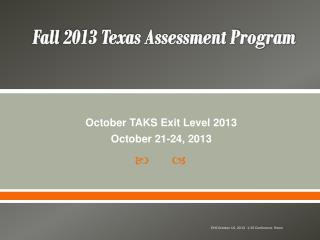 Fall  2013 Texas Assessment Program
