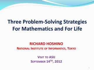 RICHARD HOSHINO National Institute of Informatics, Tokyo Visit to ASIJ September  14 th , 2012
