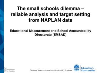 The small schools dilemma – reliable analysis and target setting from NAPLAN data