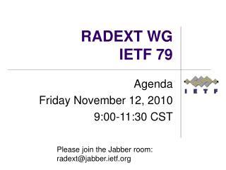 RADEXT WG IETF 79