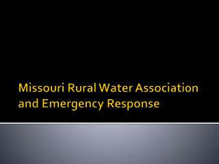 Missouri Rural Water Association and Emergency Response