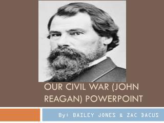 Our Civil War (John Reagan) PowerPoint