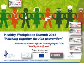 Healthy Workplaces Summit 2013 � Working together for risk prevention�