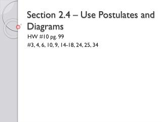 Section 2.4 – Use Postulates and Diagrams