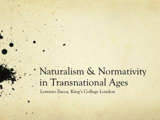 Naturalism & Normativity in Transnational Ages