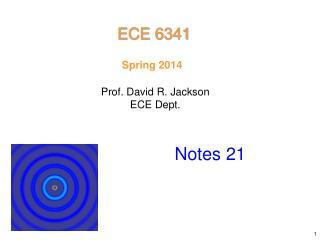 Prof. David R. Jackson ECE Dept.