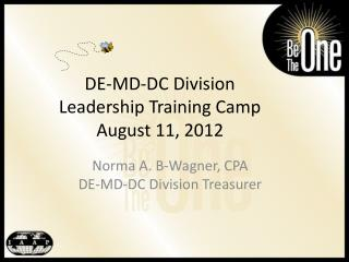 DE-MD-DC Division Leadership Training Camp August 11, 2012