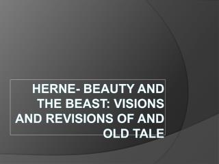 Herne- Beauty and the Beast: Visions and Revisions of and old tale