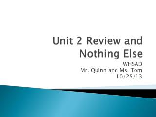Unit 2 Review and Nothing Else