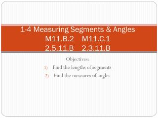 1-4 Measuring Segments & Angles M11.B.2    M11.C.1 2.5.11.B    2.3.11.B
