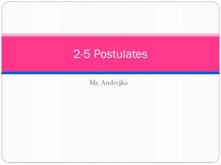 2-5 Postulates
