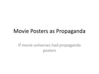 Movie Posters as Propaganda