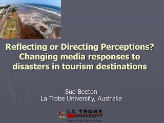Reflecting or Directing Perceptions   Changing media responses to disasters in tourism destinations
