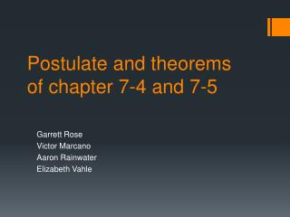 Postulate and theorems  of chapter 7-4 and 7-5