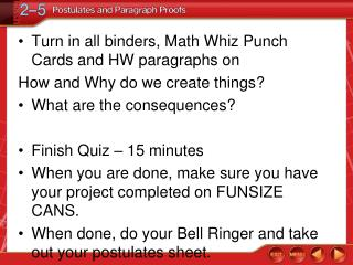 Turn in all binders, Math Whiz Punch Cards and HW paragraphs on  How and Why do we create things?