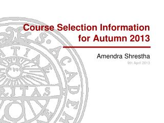 Course  Selection  Information for  Autumn  2013