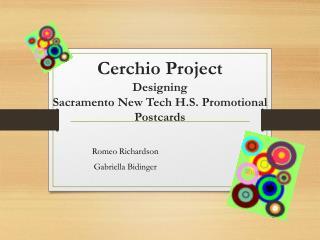 Cerchio Project Designing Sacramento  New Tech H.S. Promotional  Postcards
