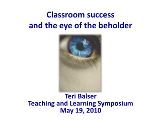 Classroom  success  and the  eye of the beholder