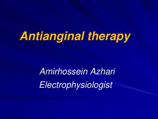 Antianginal  therapy Amirhossein Azhari Electrophysiologist