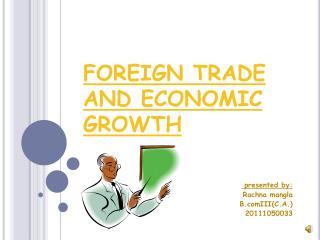 FOREIGN TRADE AND ECONOMIC GROWTH