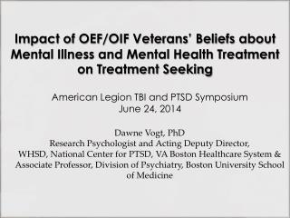 Dawne Vogt, PhD Research Psychologist and Acting Deputy Director,