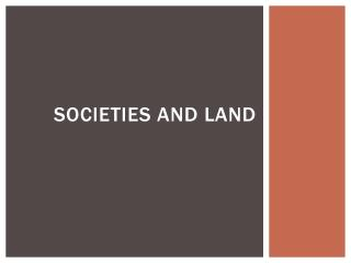 Societies and Land