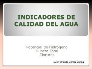 INDICADORES DE CALIDAD DEL AGUA