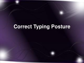 Correct Typing Posture