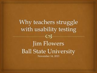 Why teachers struggle with usability testing