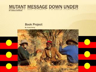 Mutant Message Down Under By:  Marlo  Morgan