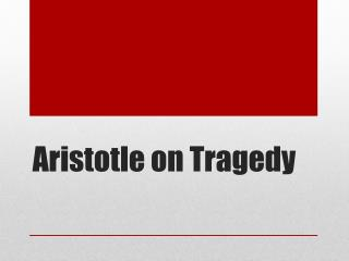 Aristotle on Tragedy